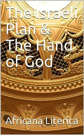 The Israeli Plan & The Hand of God (English Edition)