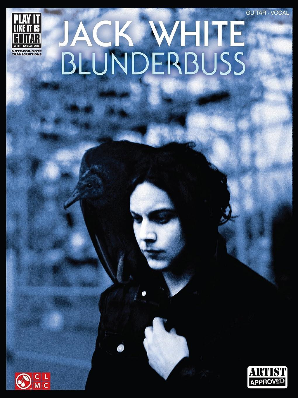 単語受け入れグローJack White - Blunderbuss Songbook (Play It Like It Is Guitar) (English Edition)