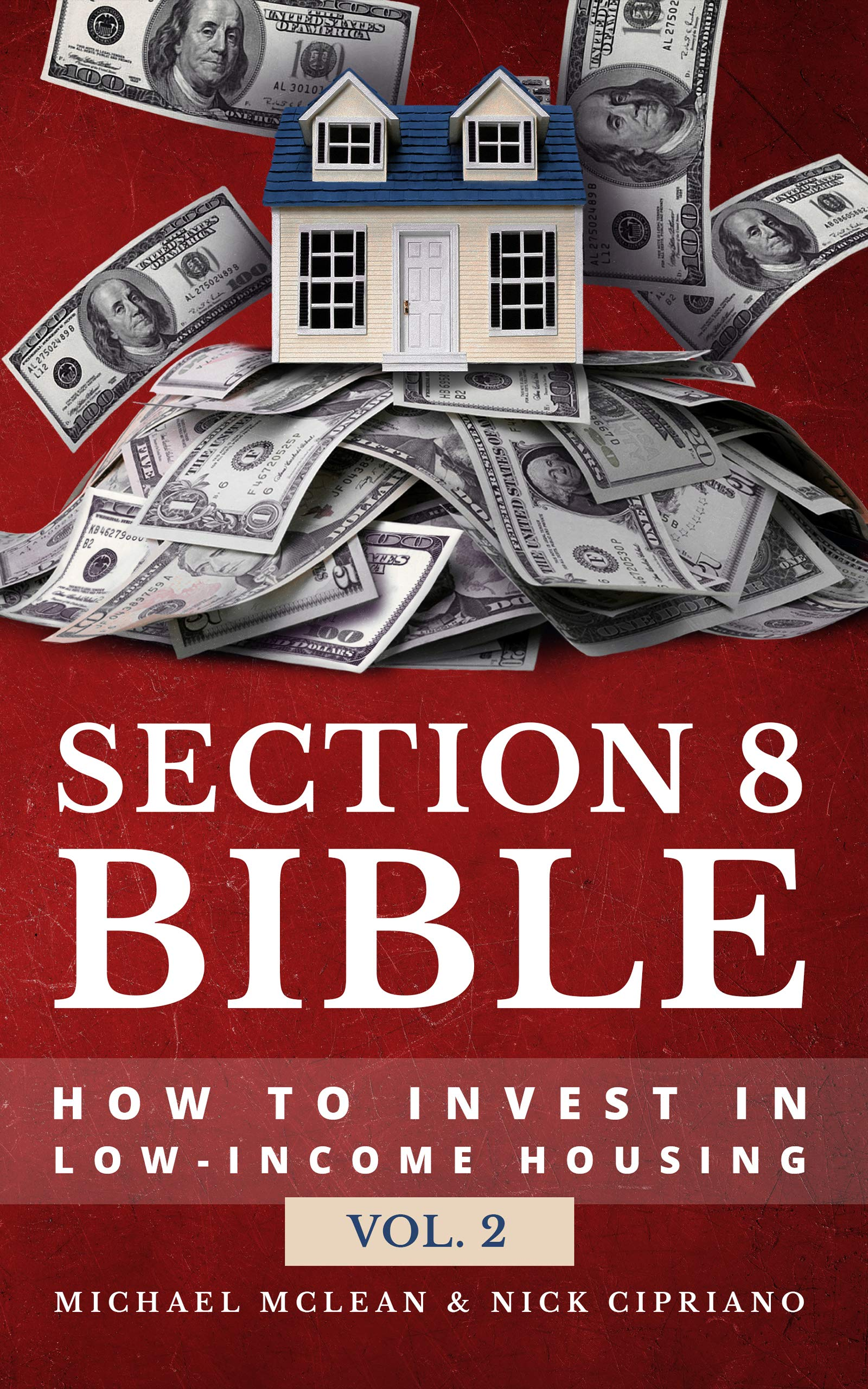 Section 8 Bible Volume 2: How to invest in low-income housing (Section 8 Bibles)