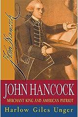 John Hancock: Merchant King and American Patriot Kindle Edition