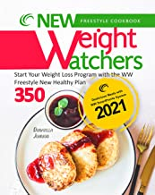 New Weight Watchers Freestyle Cookbook: Start Your Weight Loss Program with the WW Freestyle New Healthy Plan 350 | Delici...