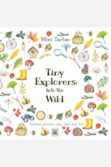 Tiny Explorers: Into the Wild: Outdoor activities, play ideas and fun Kindle Edition
