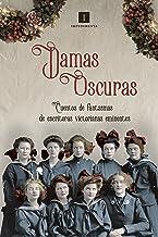 Damas oscuras: Cuentos de fantasmas de escritoras victorianas eminentes (Impedimenta nº 169) (Spanish Edition)