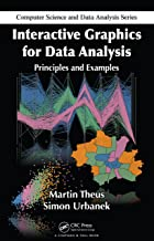 Interactive Graphics for Data Analysis: Principles and Examples (Chapman & Hall/CRC Computer Science & Data Analysis)