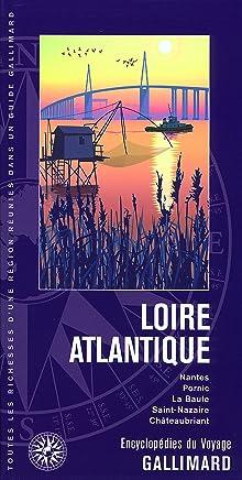 Loire-Atlantique: Nantes, Pornic, La Baule, Saint-Nazaire, Châteaubriant
