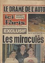 Ici Paris: 4 Au 10 Août 1982: Le Drame De L'autoroute Du Soleil, Les Miraculés De L'autocar De La Mort Racontent Et Autres Articles