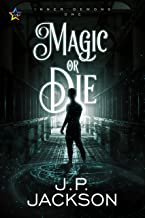 Magic or Die (Inner Demons Book 1)