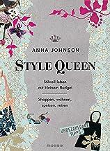 Style Queen: Stilvoll leben mit kleinem Budget - Shoppen, wohnen, speisen, reisen - Unbezahlbare Tipps (German Edition)