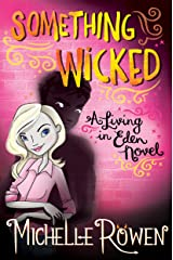 Something Wicked (A Living in Eden Novel Book 2) Kindle Edition