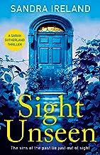 Sight Unseen: Darkly mesmerising . . . A fabulous read (A Sarah Sutherland Thriller)