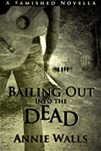 Bailing Out into the Dead: A Famished Novella (The Famished Trilogy)
