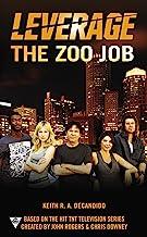The Zoo Job (A Leverage Novel Book 2)