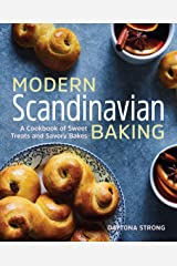 Modern Scandinavian Baking: A Cookbook of Sweet Treats and Savory Bakes Kindle Edition