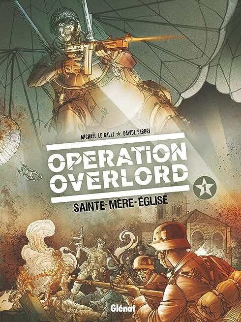 Opération Overlord - Tome 01: Sainte-Mère-Eglise