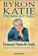 Eintausend Namen für Freude: Leben in Harmonie mit dem Tao (German Edition)