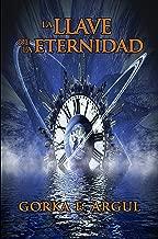 La llave de la eternidad: Novela de misterio y ciencia ficción. (Saga El viajero
