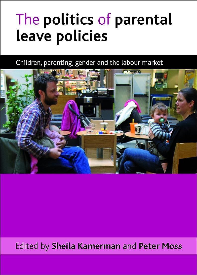 卒業記念アルバムねじれ中でThe Politics of Parental Leave Policies: Children, Parenting, Gender and the Labour Market