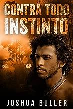 Contra todo instinto (Spanish Edition)
