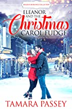 Eleanor and the Christmas Carol Fudge: Inspired by A Christmas Carol (Holiday Romance Collection)