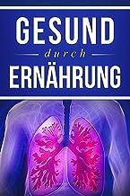 Gesund durch Ernährung: Gesund sein bedeutet Krankheiten sofort zu erkennen und zu vermeiden und das durch Ernährung und Fitness. Nie wieder Krank sein ... strahlend aussehen. (German Edition)