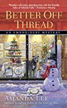 Better Off Thread (Embroidery Mystery Book 10)