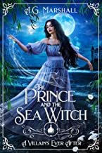 The Prince and the Sea Witch: A Retelling of The Little Mermaid (A Villain's Ever After) (English Edition)