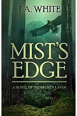 Mist's Edge (The Broken Lands Book 2) Kindle Edition