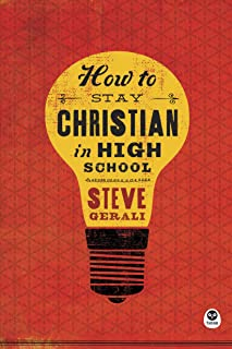How to Stay Christian in High School (English Edition)
