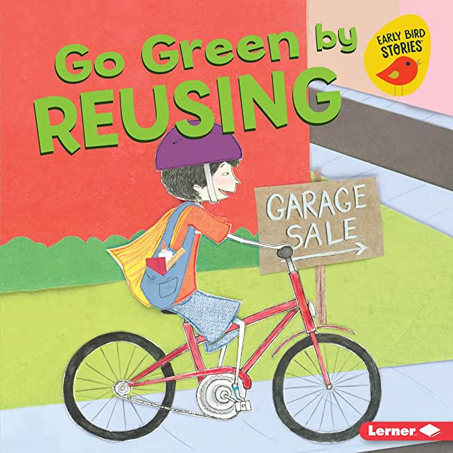 Go Green by Reusing (Go Green (Early Bird Stories ™)) (English Edition)