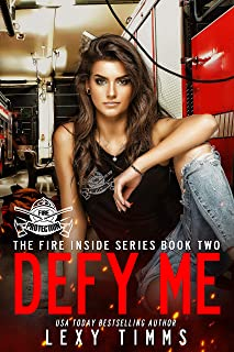 Defy Me (The Fire Inside Series Book 2)