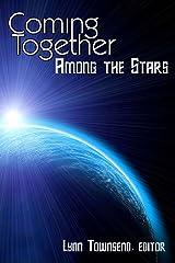 Coming Together: Among the Stars Kindle Edition