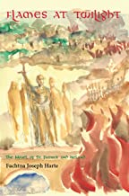Flames at Twilight: The Novel of St. Patrick and Ireland