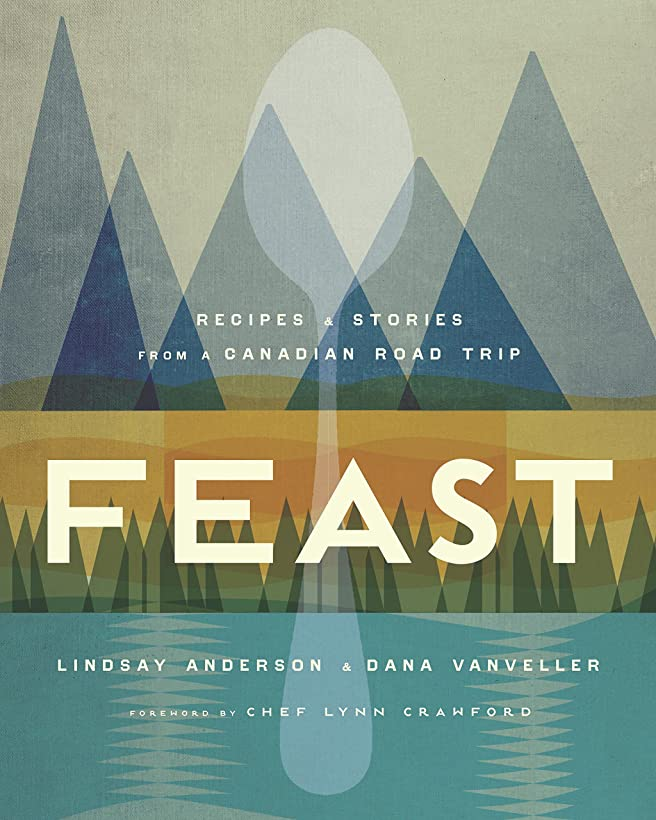 堂々たるブラシ開拓者Feast: Recipes and Stories from a Canadian Road Trip (English Edition)