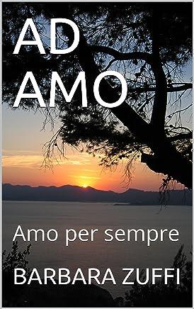 AD AMO: Amo per sempre