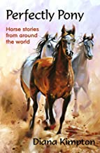 Perfectly Pony: Horse stories from around the world (English Edition)