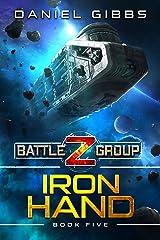 Iron Hand (Battlegroup Z Book 5) Kindle Edition