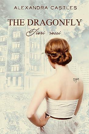 The Dragonfly - Saga Fiori Rossi Vol.1: Romanzo fantasy distopico