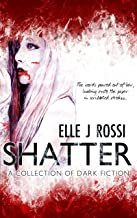 Shatter: A Collection of Dark Fiction