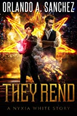 They Rend: A Nyxia White Story (The Nyxia White Stories Book 2) Kindle Edition