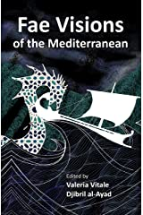 Fae Visions of the Mediterranean: An Anthology of Horrors and Wonders of the Sea Kindle Edition