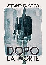 Dopo la morte (Italian Edition)