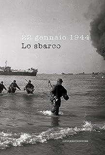 22 gennaio 1944. Lo sbarco: Catalogo mostra al Complesso del Vittoriano a Roma