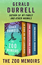 The Zoo Memoirs: A Zoo in My Luggage, The Whispering Land, and Menagerie Manor