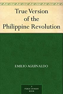 True Version of the Philippine Revolution (English Edition)