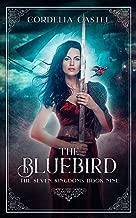 The Bluebird (The Seven Kingdoms Book 9)