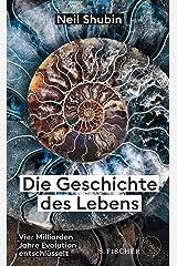 Die Geschichte des Lebens: Vier Milliarden Jahre Evolution entschlüsselt (German Edition) Kindle Edition