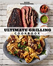 Good Housekeeping Ultimate Grilling Cookbook: 250 Sizzling Recipes