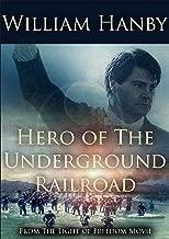 Hero of the Underground Railroad - William Hanby