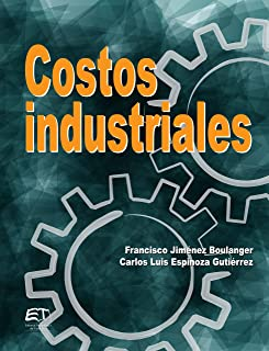 Costos industriales (Spanish Edition)