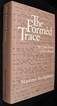 The forméd trace: The later poetry of Ezra Pound
